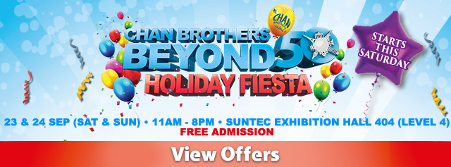 Chan Brothers Beyond 50 Holiday Fiesta Preview Sale 15-17 Sep 2017